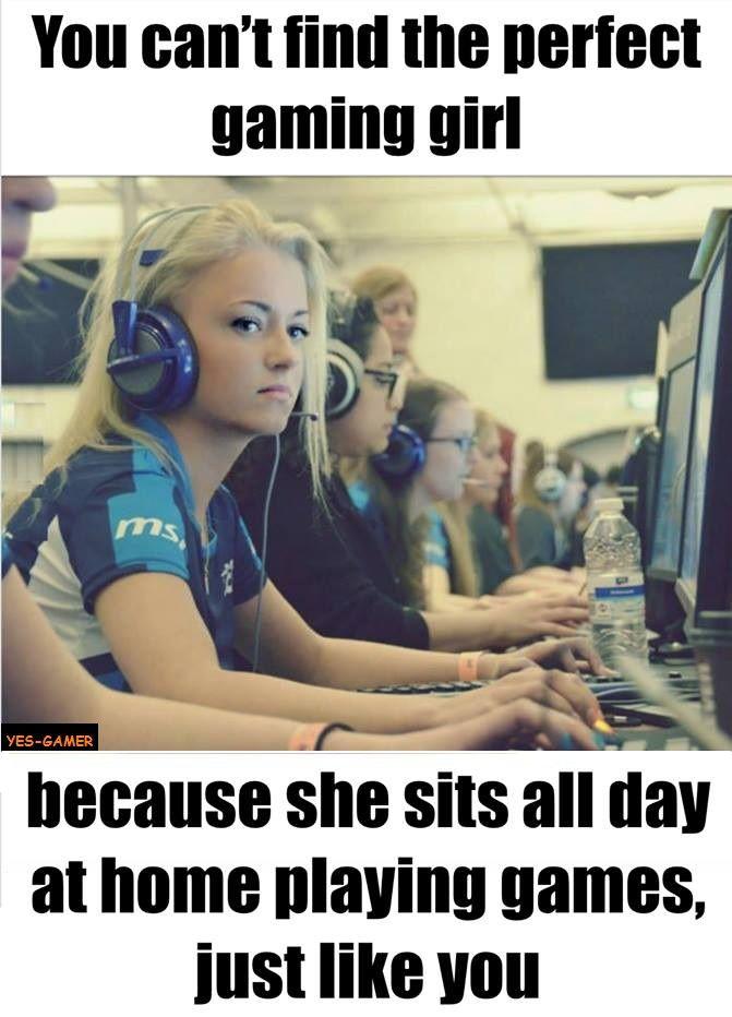 Yes Gamer For More Yes Gamer Lol So True Funny Video Game Memes Gaming Memes Funny Dating Memes