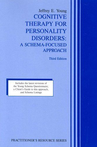 Cognitive Therapy For Personality Disorders A Schema Focused Approach Practitioner S Resource Series 3rd Edit Cognitive Therapy Book Recommendations Therapy