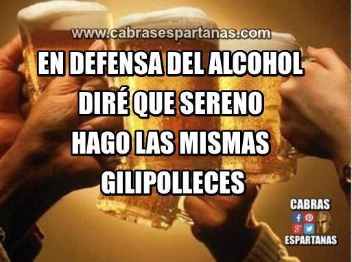 Defensa del alcohol hago las mismas tonterías