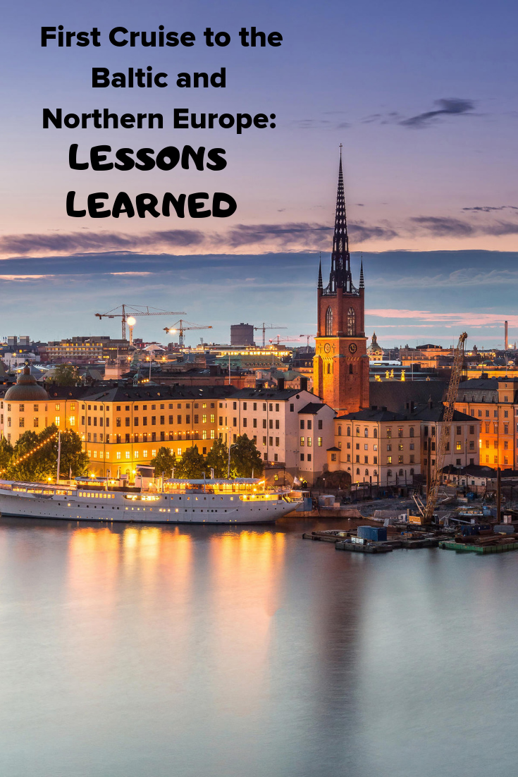 First Cruise To The Baltic And Northern Europe Lessons Learned Cruise Europe Cruise Destinations Scandinavia Cruise