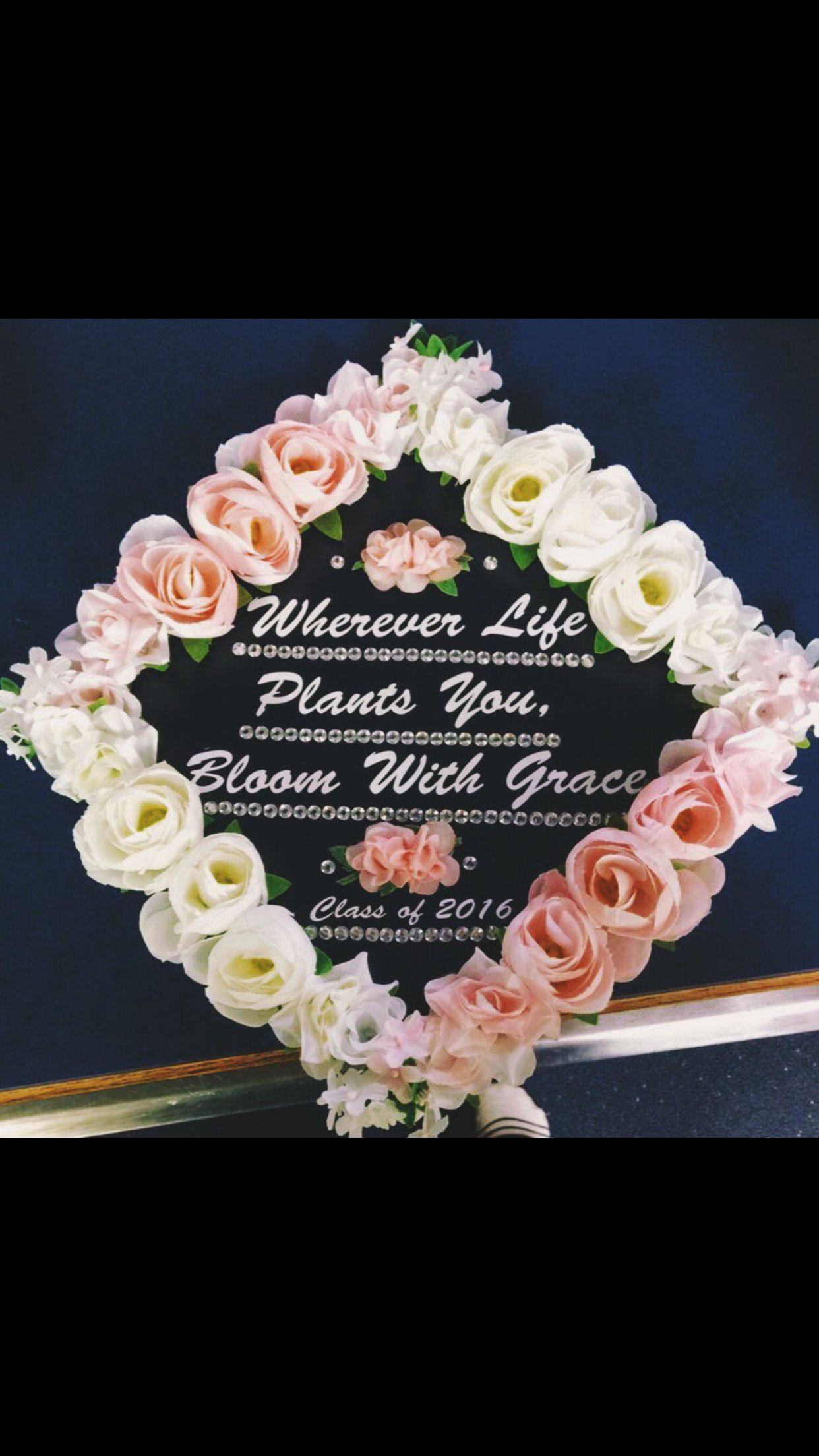 "Graduation cap with flowers ""Wherever life plants you Bloom with"