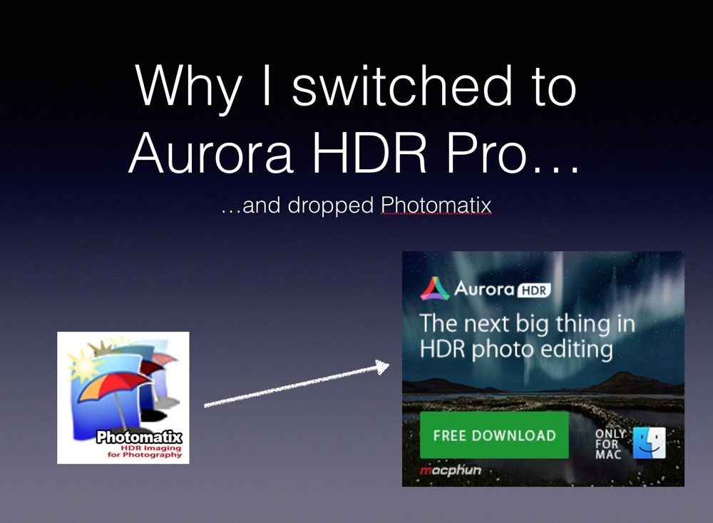 Why I switched to Aurora HDR from Macphun to edit all my images.