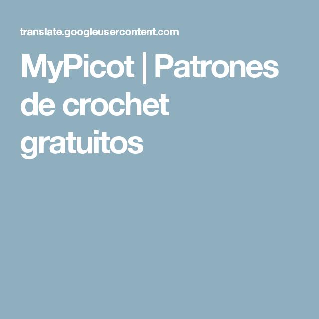 MyPicot | Patrones de crochet gratuitos | Ganchillo | Pinterest ...