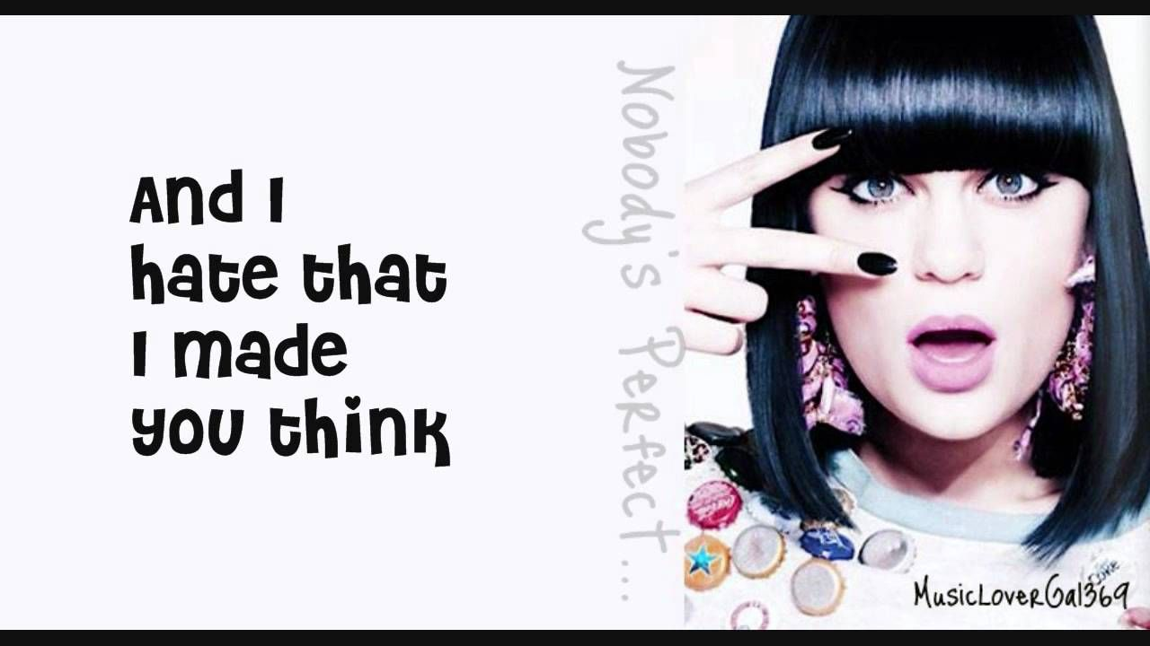 Jessie J Nobody S Perfect Lyrics Hd Brandy This Song Is To