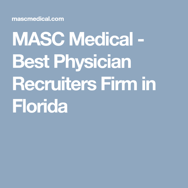 Masc Medical Best Physician Recruiters Firm In Florida Medical