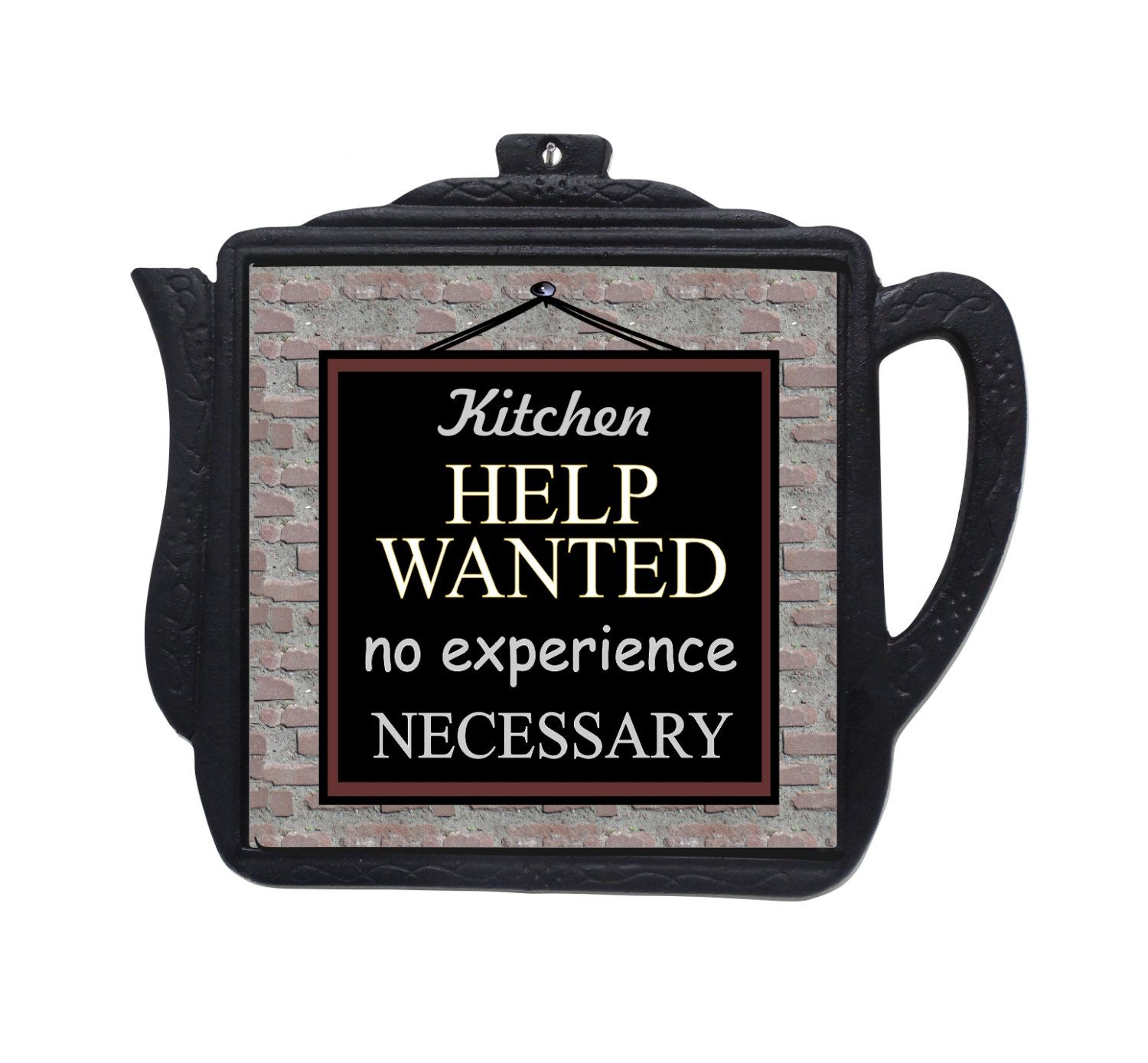 kitchen help wanted sign kitchen decor trivet wall hangings