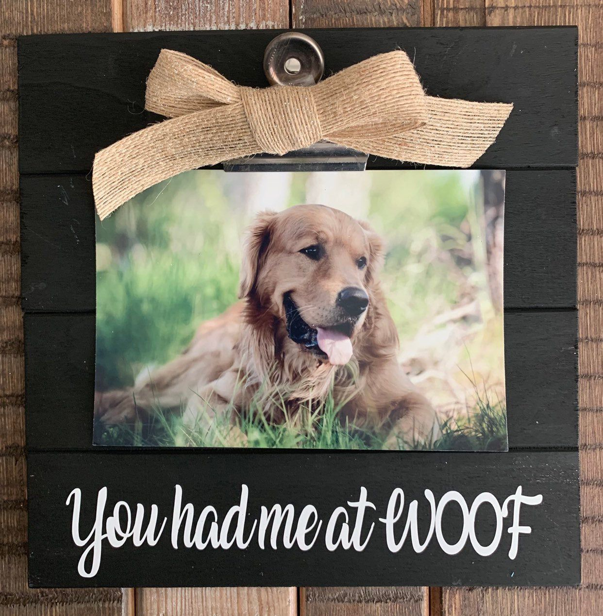 Dog Lover Frame You Had Me At Woof Wooden Picture Frame