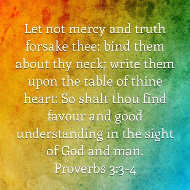 Proverbs 3:3-4 KJV | God and Bible | Proverbs, 2 corinthians, Psalm 16