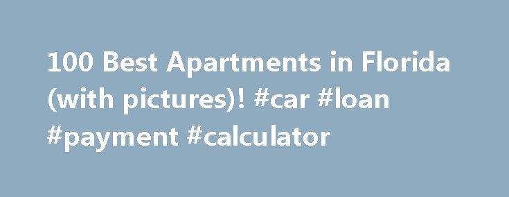 Best Apartments In Florida With Pictures Car Loan