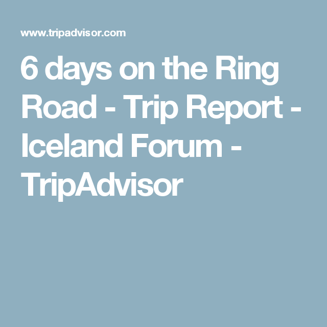 Days On The Ring Road  Trip Report  Iceland Forum