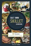Free Kindle Book -   Cast Iron Skillet Cookbook: 40 Recipes - Breakfast, Dinner & Dessert