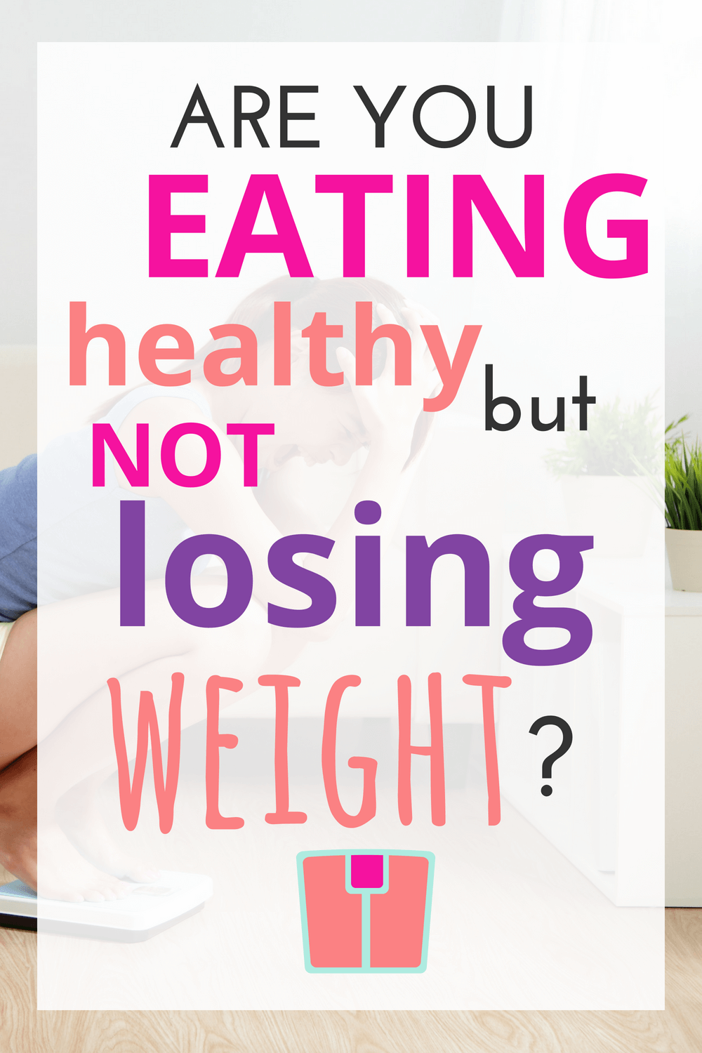 Eating healthy and exercising but not losing weight
