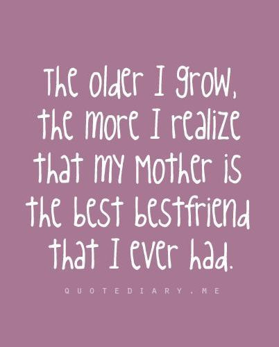 Happy Mothers Day Pics To Share On Facebook Pinterest Instagram This Lovely Picture Quote Reads The Older I Grow The More I Mother Quotes Mom Quotes Quotes