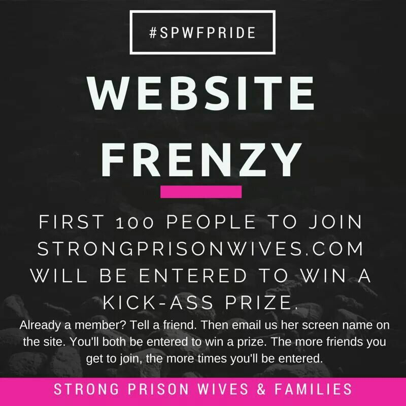 Join our website and win! Awesome! www.strongprisonwives.com