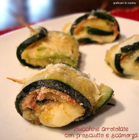 Zucchine arrotolate con prosciutto e scamorza