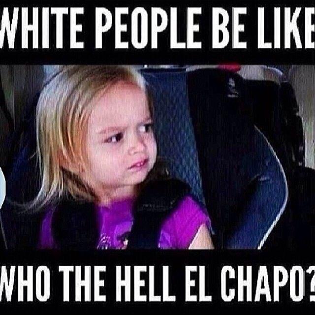 84cf31a0a3e3f782d03c63c9ee032b7e el chapo!!! lmfao my people problems pinterest el chapo