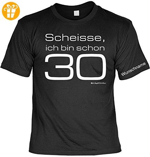 T-Shirt mit Wunschname - Scheiße, ich bin schon 30 - Lustiges Sprüche Shirt