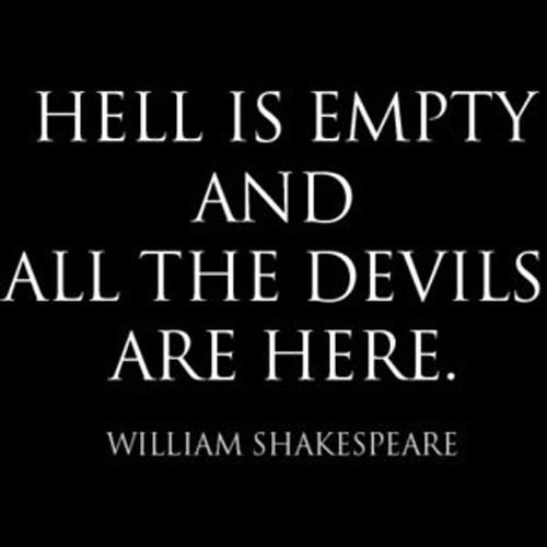 Hell Is Empty And All The Devils Are Here William