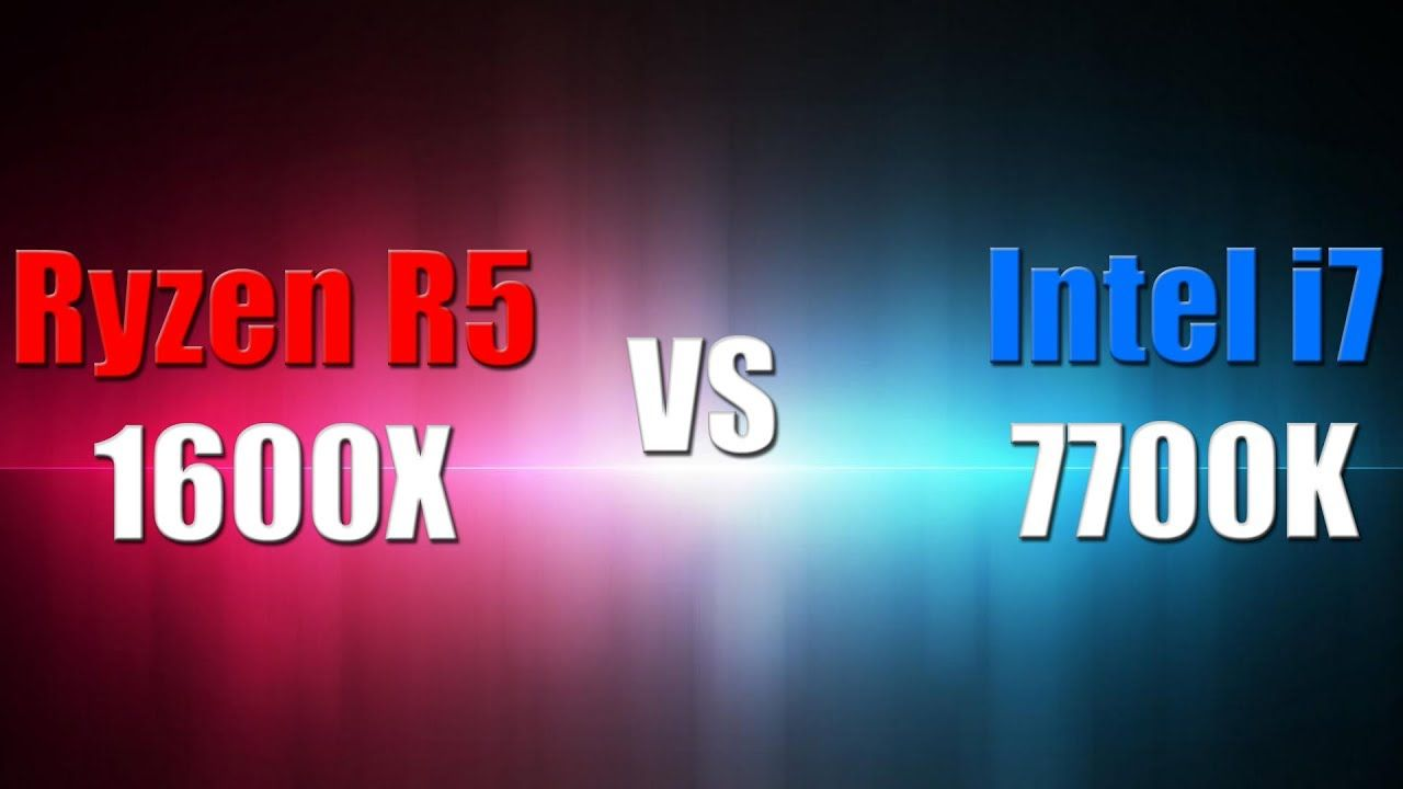 Ryzen R5 1600X vs Intel i7 7700k в 5 играх