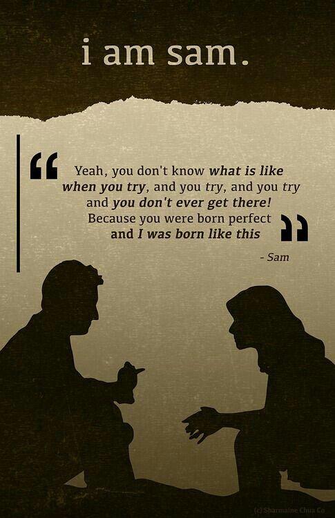 I Am Sam Best Movie Quotes Movie Quotes Good Movies