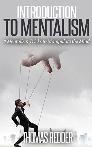 Introduction To Mentalism 7 Mentalism Tricks To Manipulate The Mind Mentalism Tricks Mentalism And Magic Mind Reading Tricks Magic Tricks Easy Magic Tricks