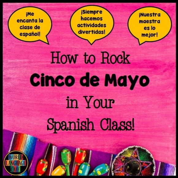How to Rock Cinco de Mayo in Spanish Class - Join the 16 Days of Cinco de Mayo Celebration:  video links, decorating ideas, craft projects, recipes, blog posts, and more.  http://bit.ly/WorldLCFB