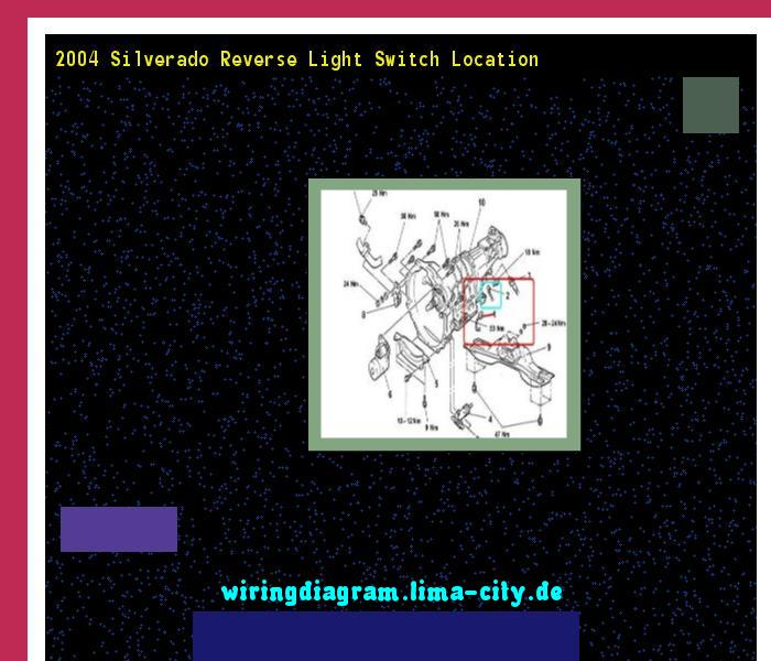 2004 silverado reverse light switch location. Wiring ...