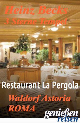 FeinschmeckerTempel Restaurant La Pergola im Rome