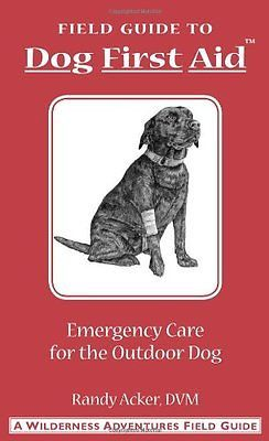 USED (GD) Dog First Aid: A Field Guide to Emergency Care for the Outdoor Dog