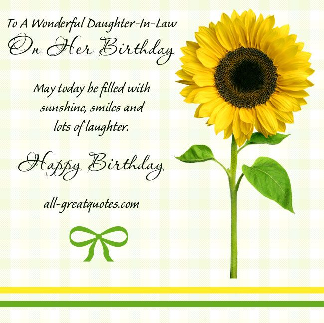 To A Wonderful Daughter In Law On Her Birthday May Today Be Filled With Sunshine Smiles And Lots Of Laughter Happy