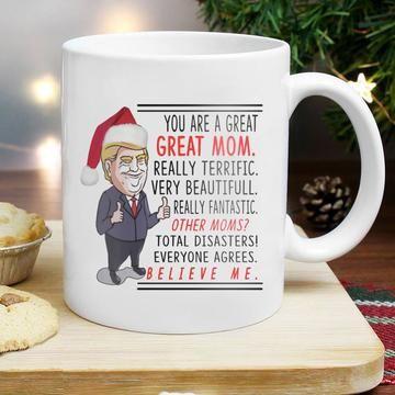 323668ba916 Donald Trump You Are A Great Mom Christmas Gift White Ceramic 11 oz - Eureka  Mugs