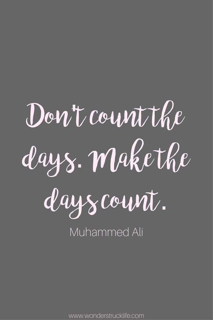 So Into This Quote If You Re A Person Who Counts The Days Until