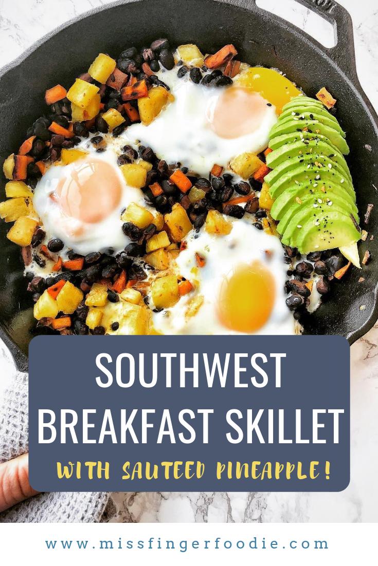 Southwest Breakfast Skillet With Sauteed Pineapple Miss Finger Foodie Recipe Breakfast Skillet Breakfast Brunch Recipes Brunch Dishes