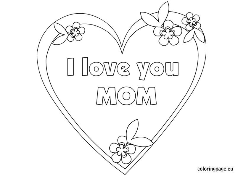 I love you mom coloring page Mothers Day Pinterest Digi
