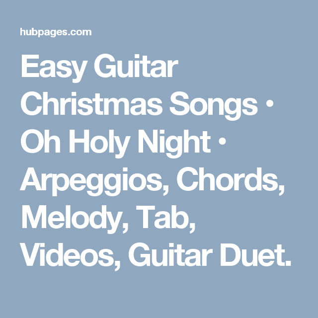 Easy Guitar Christmas Songs • Oh Holy Night • Arpeggios, Chords ...