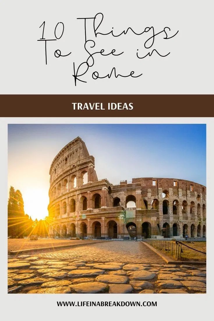 10 Things To See in Rome | Life in a Break Down in 2020 ...