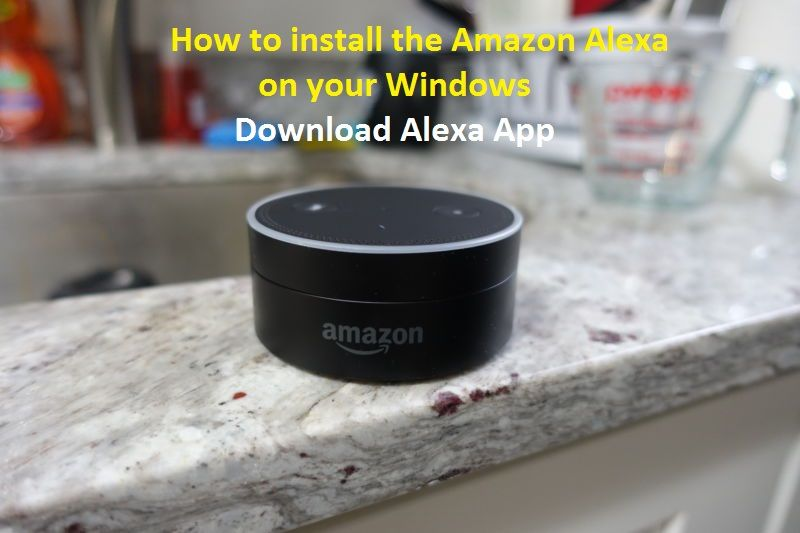 How to Download Alexa App for Windows 10 Alexa app