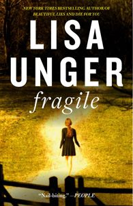 Fragile, Lisa Unger; another one that has awesome, quick reads in the mystery realms...