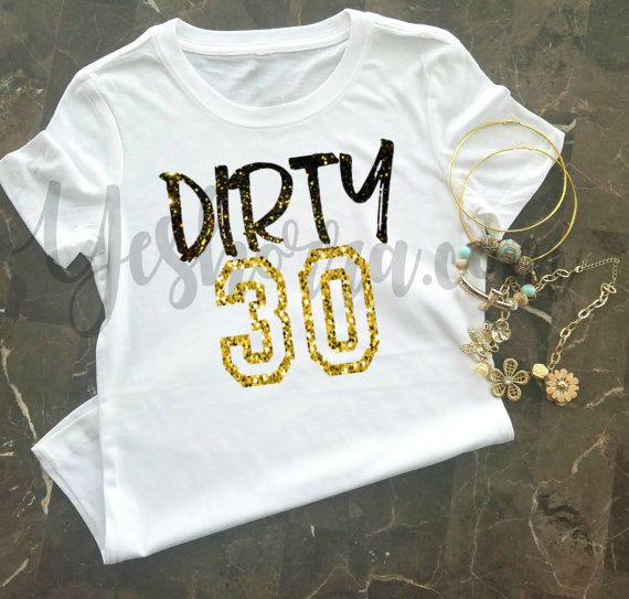 Hey I Found This Really Awesome Etsy Listing At Https Www Etsy Com Listing 492092852 30th 30th Birthday Shirts 30th Birthday Ideas For Women Birthday Shirts