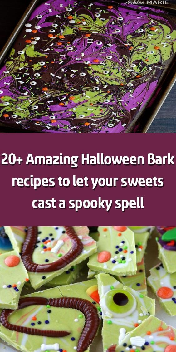 20+ Amazing Halloween Bark recipes to let your sweets cast
