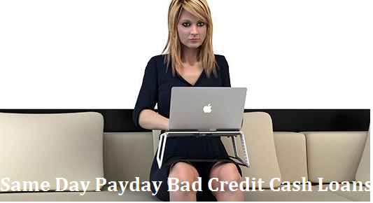 Same Day Loans For Bad Credit >> Same Day Payday Bad Credit Cash Loans Way For Funding Same Day