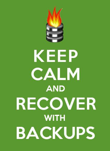 Working the midnight shift? Keep calm and recover from backups.