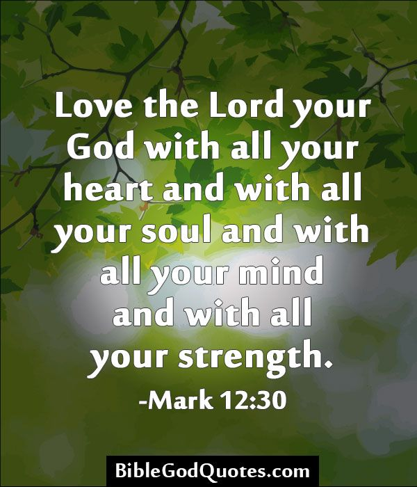 God Is Love Quotations Love The Lord Your God With All Your Heart