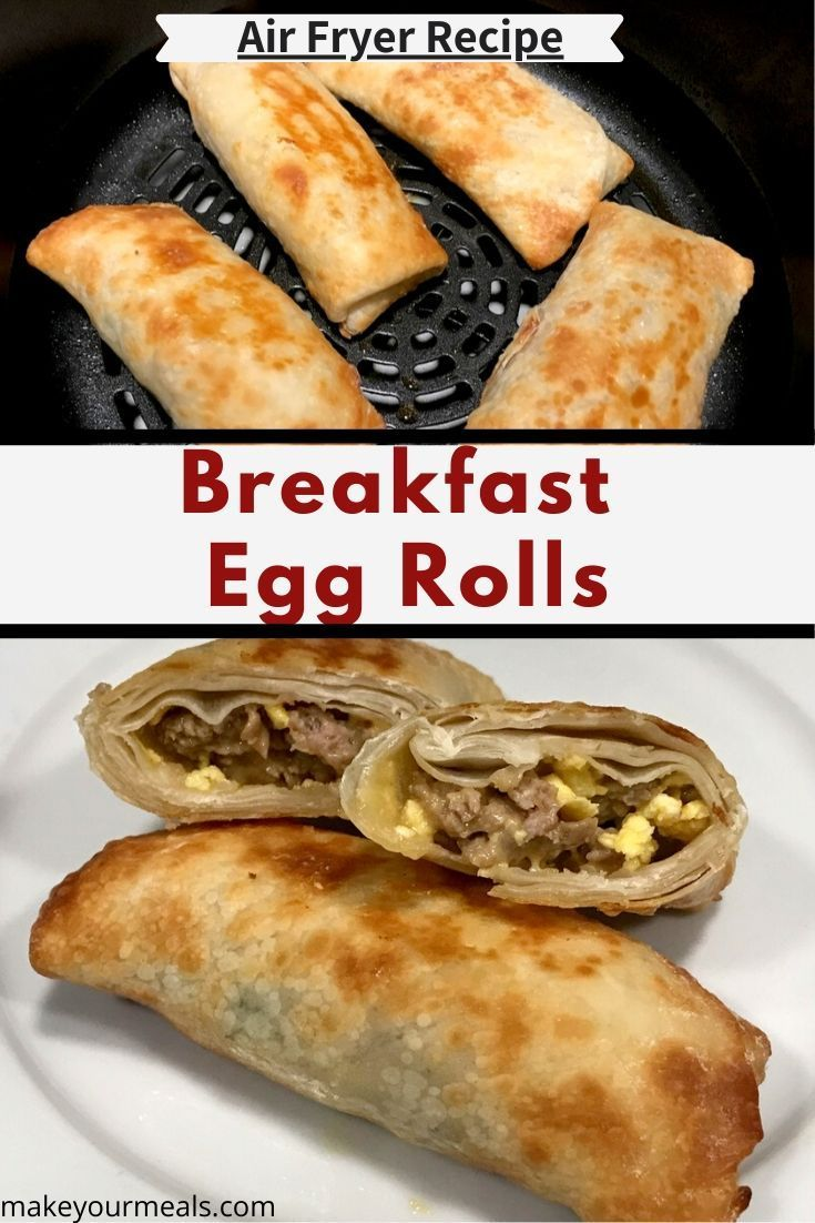 Breakfast Egg Rolls Recipe in 2020 Egg rolls, Air