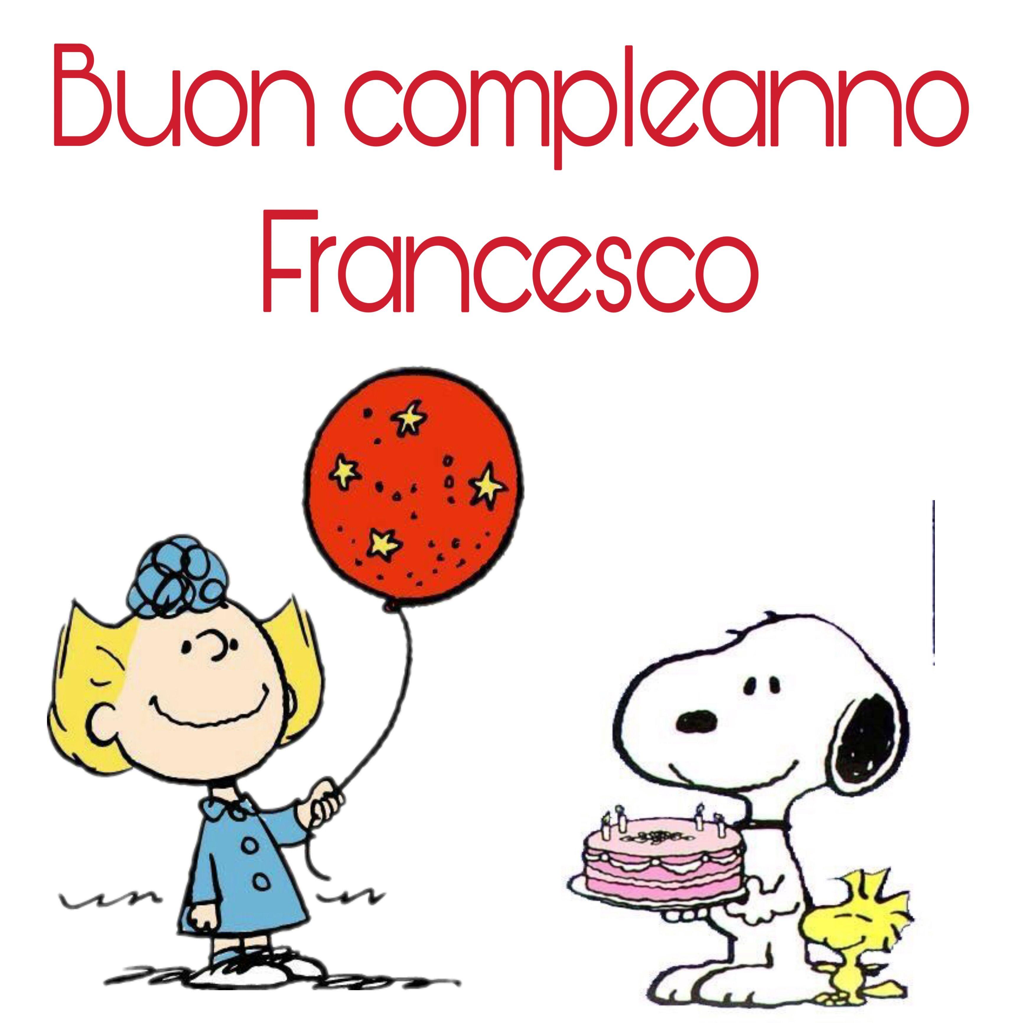 Buon Compleanno Francesco Buon Compleanno Auguri Di Buon