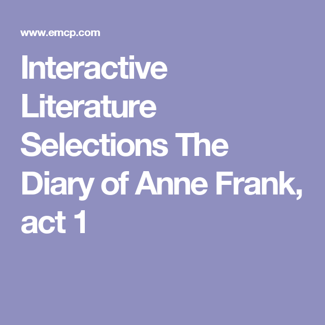 Interactive Literature Selections The Diary Of Anne Frank Act 1
