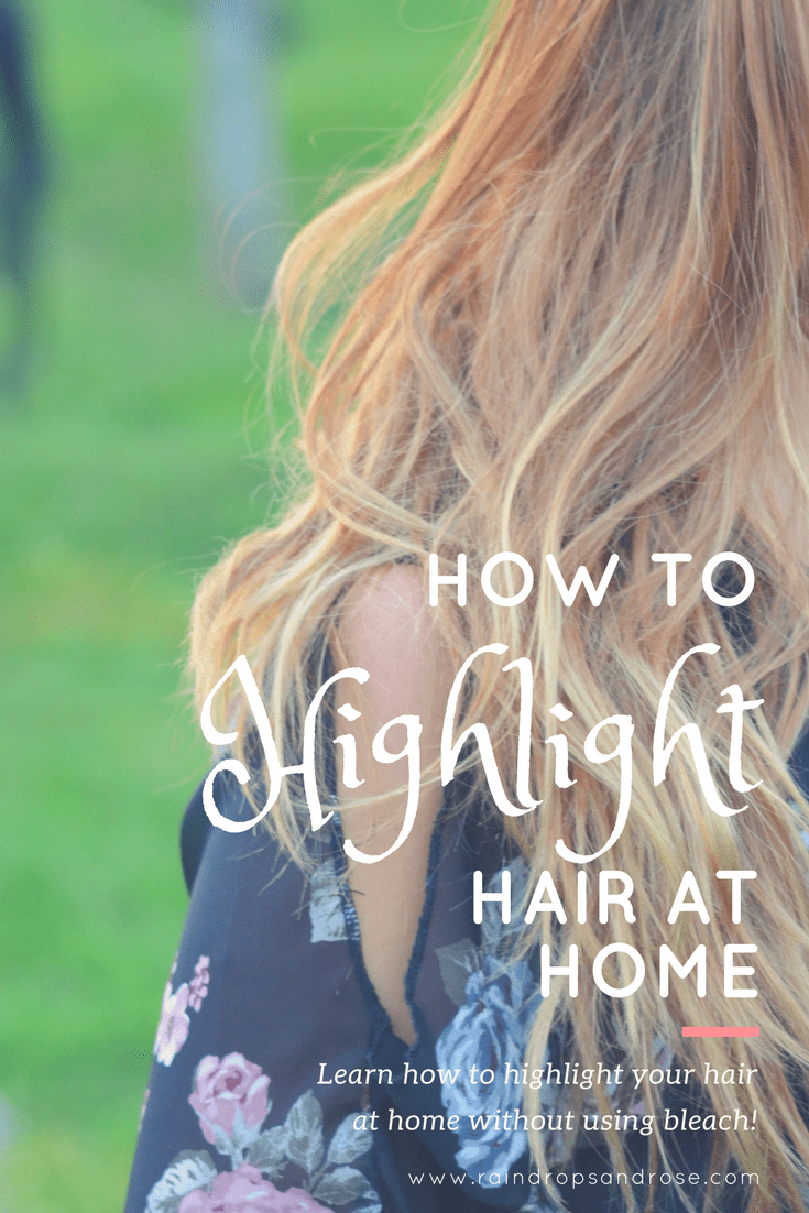 Highlight Hair At Home How I Do My Own Highlights At Home The