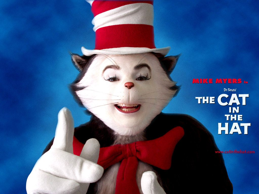 Cat In The Hat Is One Of My All Time Favorite Movies I Know All The Lines D Scream And Run Cat Hat Cats Seuss