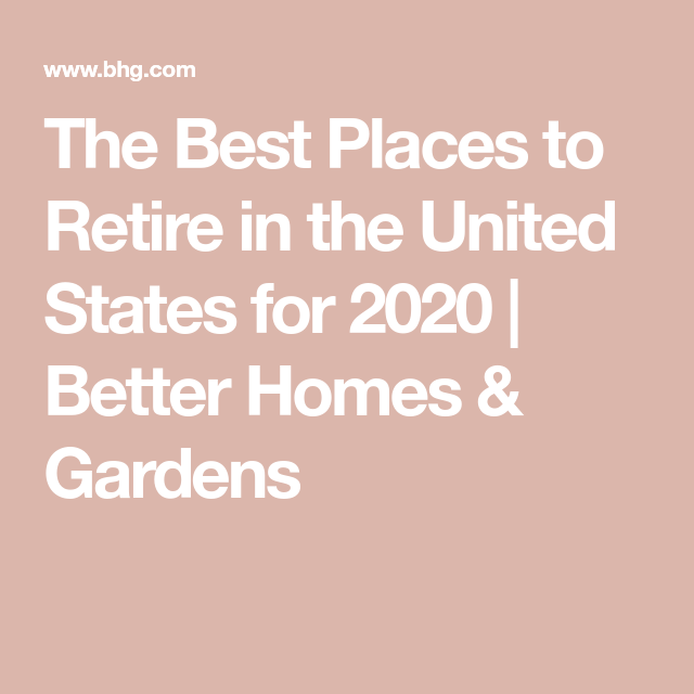 84dde9f85c49ecf05da1c3606a25b07f - Best Places To Retire For Gardeners