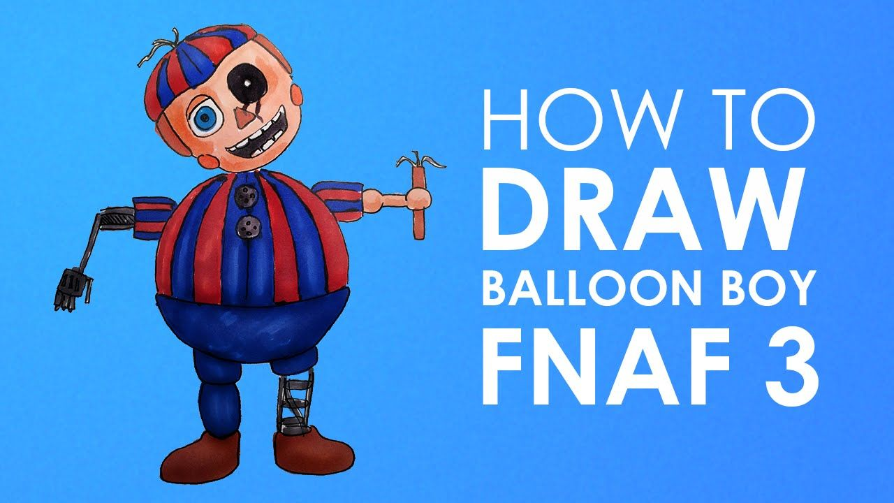 How To Draw Balloon Boy Five Nights At Freddy S 3 Fnaf 3
